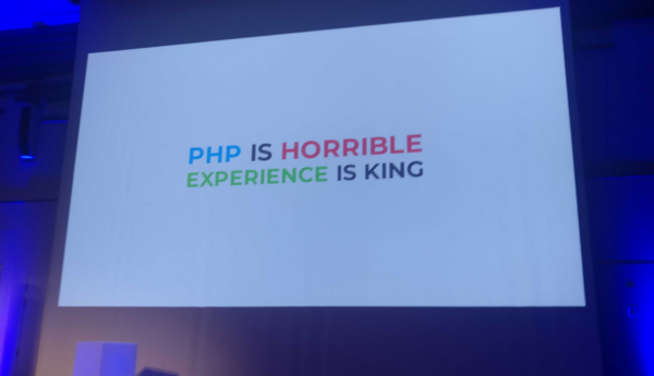 PHP is horrible experience is king
